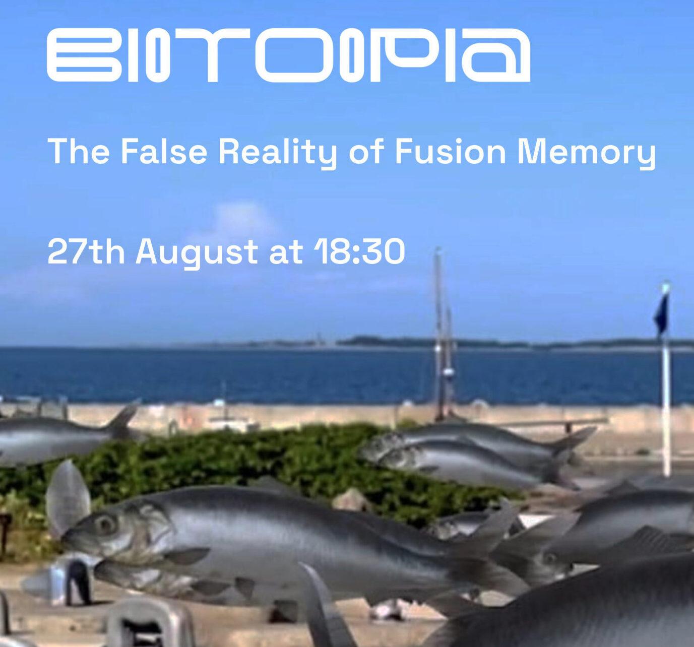 27.08 'The False Reality of Fusion Memory'